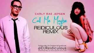 Carly Rae Jepsen - Call Me Maybe (Remix Reidiculous) [Audio]