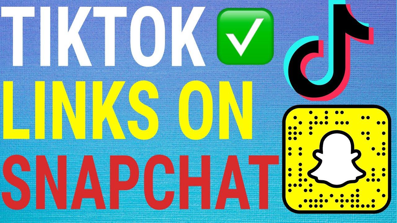 How To Add Tiktok Links To Snapchat Youtube