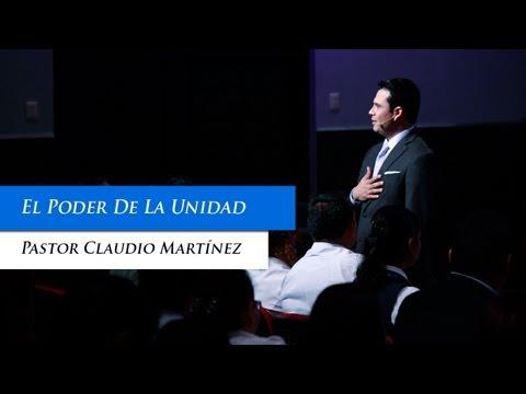 Pastor Claudio Martínez - El Poder De La Unidad