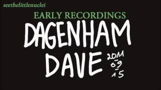 EARLY RECORDINGS #2 - Dagenham Dave, Let