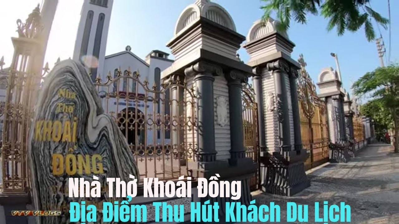 Nhà Thờ Khoái Đồng Một Địa Điểm Du Lịch Ưa Thích Của Du Khách Khi Tới Thành Phố Nam Định
