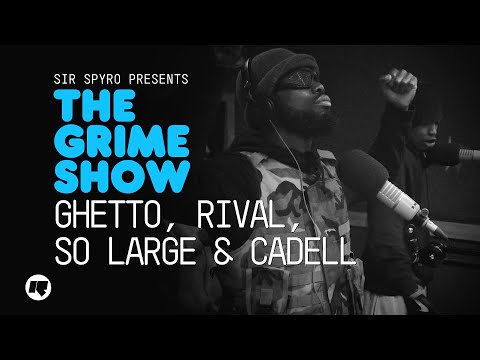 Grime Show: Ghetto, Rival, So Large & Cadell