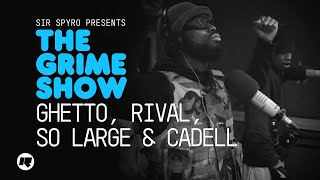 The Grime Show: Ghetto, Rival, So Large & Cadell