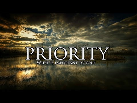 Priority [MOTIVATIONAL VIDEO]