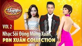 Xuân Collection | Nhạc Sôi Động Mừng Xuân (Vol 2)
