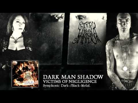 "Dark Man Shadow ""Dying in the Corner"" (Victims of Negligence)"