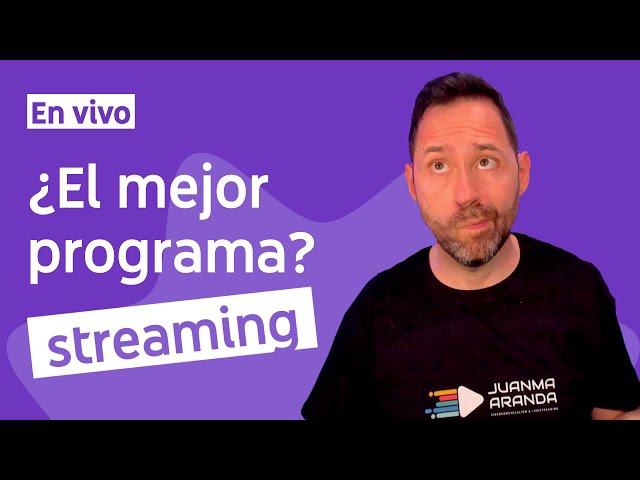 Mejor programa para hacer streaming