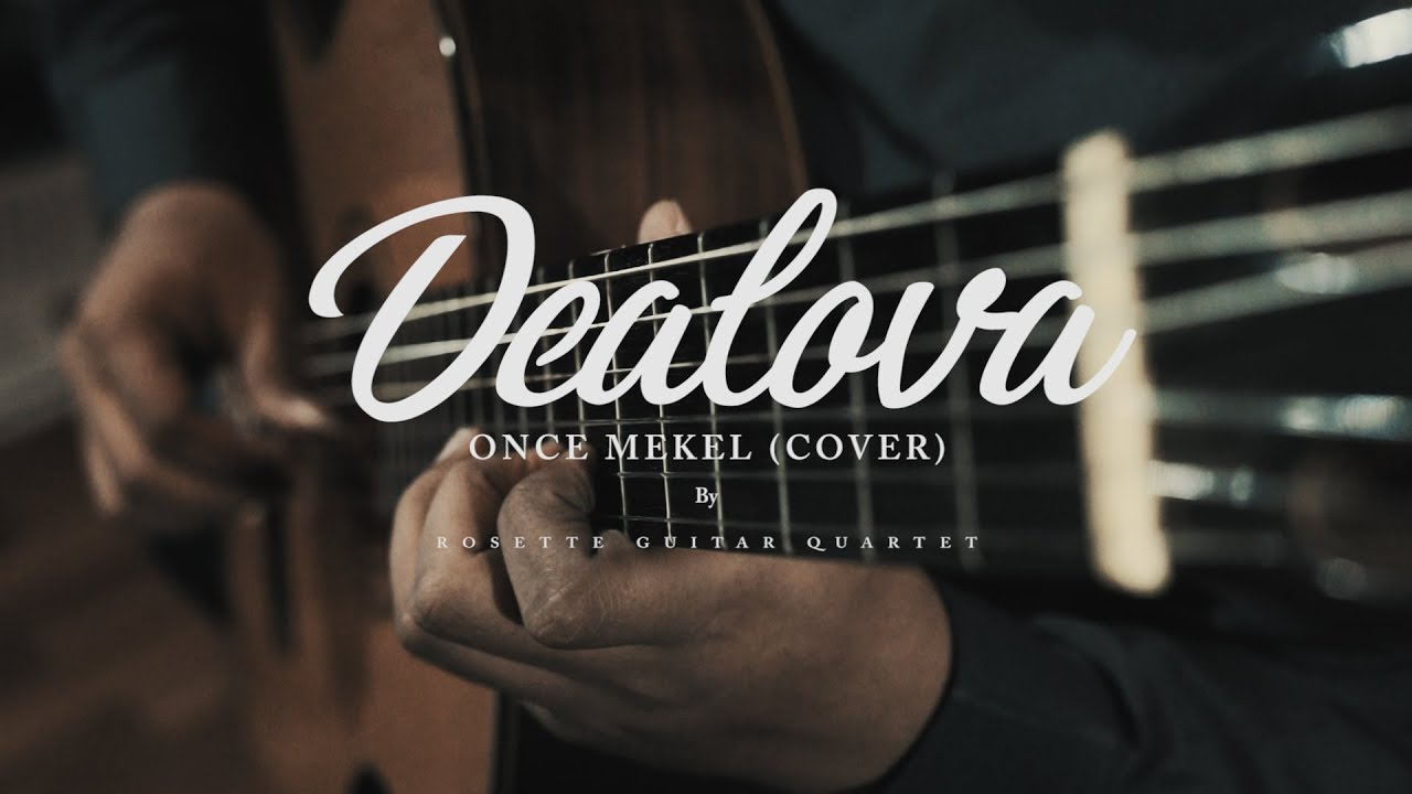Dealova (Cover) By Rosette Guitar Quartet