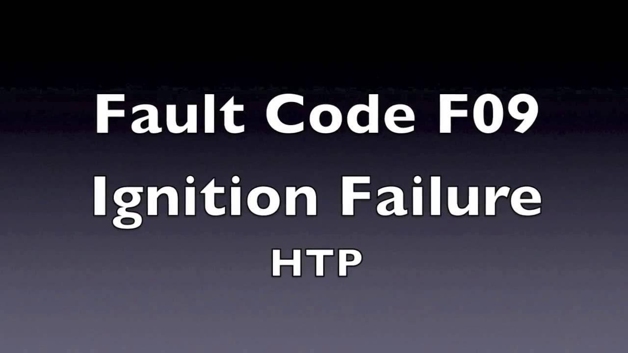 F09 Fault Code - Ignition Failure - YouTube