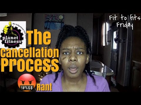 PLANET FITNESS CANCELLATION PROCESS RANT