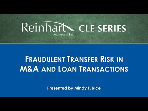 Reinhart Law CLE Series: Fraudulent Transfer Risk in M&A and Loan Transactions