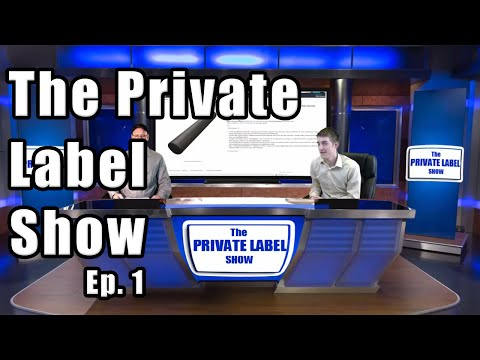 How To Sell Private Label on Amazon FBA - The Private Label Show Ep. 1
