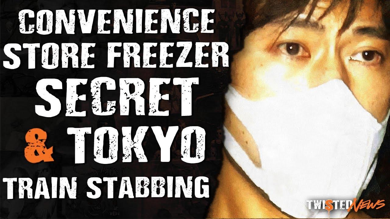 Twisted News: Convenience Store Freezer Secret & Tokyo Train Stabber