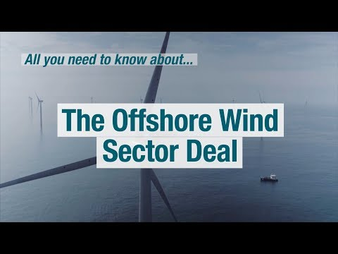 All You Need To Know About The Offshore Wind Sector Deal
