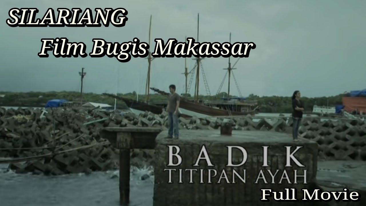 Download SILARIANG !! Film Bugis Makassar (BADIK TITIPAN AYAH) Full Movie