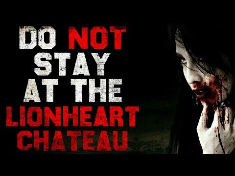 """""""Do not stay at the Lionheart Chateau"""" Creepypasta"""