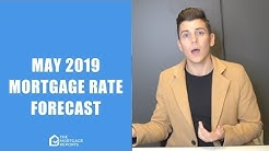 May 2019 Mortgage Rates Forecast