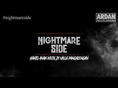HANTU ANAK KECIL DI VILLA PANGALENGAN (NIGHTMARE SIDE OFFICIAL 2018) - ARDAN RADIO