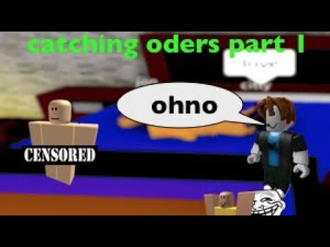 Catching Oders In Roblox Part 1 Roblox Catching Oders Part 1 Youtube
