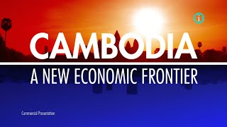 i-Profile: CAMBODIA - A New Economic Frontier