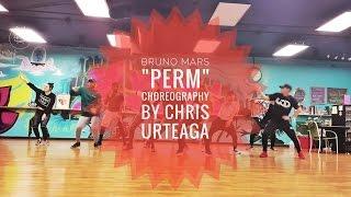 PERM - Bruno Mars | @ChrisUrteaga Choreography