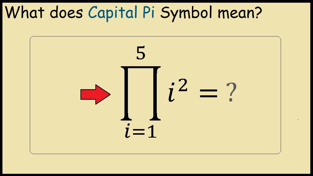 What Does Capital Pi Mean In Maths Product Summation Youtube