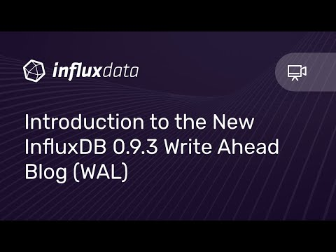Introduction to the New InfluxDB 0.9.3 Write Ahead Blog (WAL)
