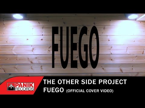 Fuego [Cover by The Other Side Project] -  Official Music Video