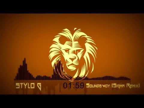Stylo G- Soundbwoy (Sigma Remix)