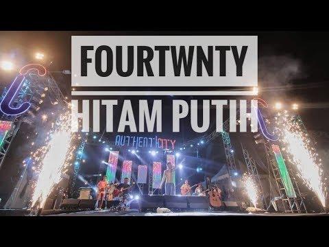 FOURTWNTY - HITAM PUTIH | Live From Authenticity Fest - Palembang 2018
