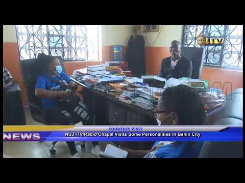 NUJ ITV/Radio Chapel visits some personalities in Benin