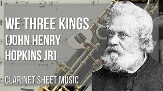 EASY Clarinet Sheet Music: How to play We Three Kings by John Henry Hopkins Jr