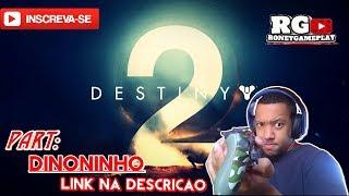 """🎮🎮Destiny 2-""""Uma Baguncinha em Titã😂😂/Feat:Dinoninho/Link Na Descirção.(Gameplay Ps4)."""