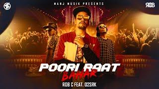 Rob C - Poori Raat Bahar (Ft. O2SRK)   Latest Hindi Rap Song 2019