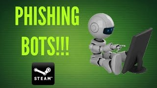 What I do to Phishing Bots on Steam!