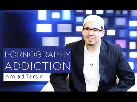 Pornography Addiction | Amjad Tarsin