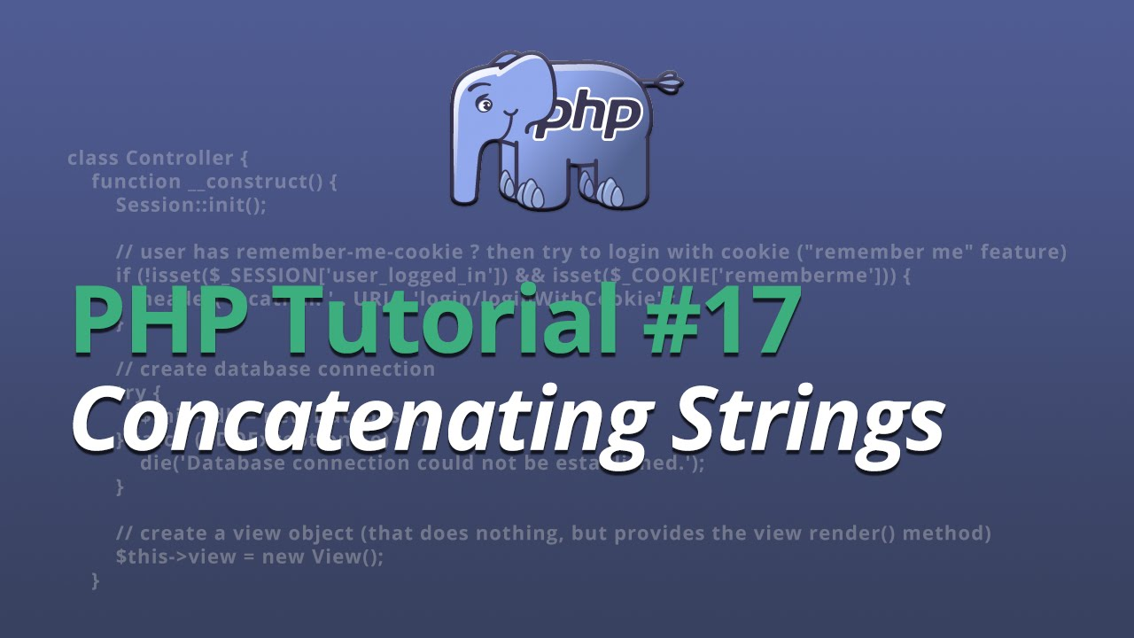 PHP Tutorial - #17 - Concatenating Strings