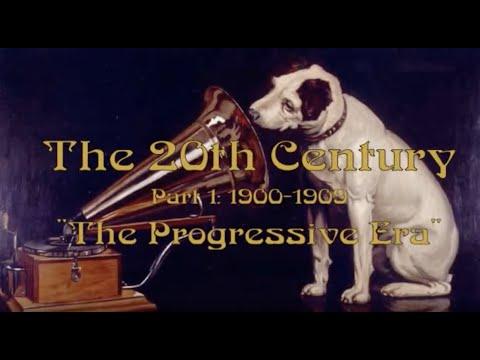 The 20th Century Part 1 19001909: The Progressive Era