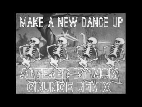 Hey Ocean! - Make A New Dance Up (Altered By Mom - Grunge Remix)