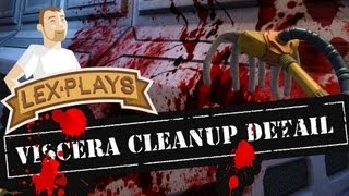 Lex Plays: Viscera Cleanup Detail: The Space-Station Janitor Simulator