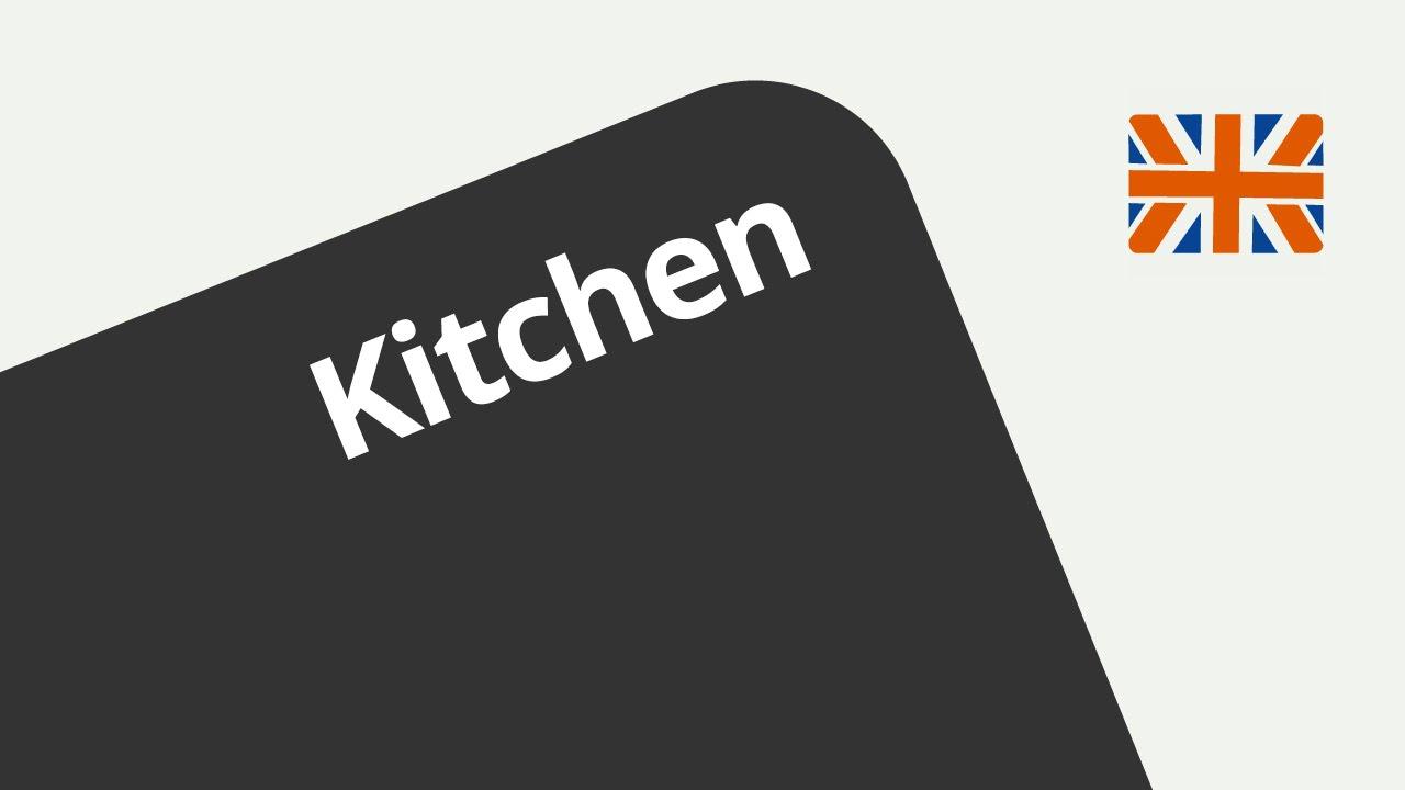 englisch vokabeln die k che the kitchen englisch wortschatz und konversation youtube. Black Bedroom Furniture Sets. Home Design Ideas