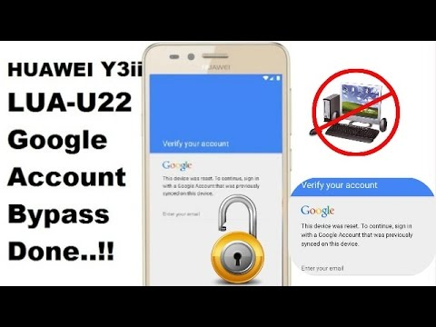 HUAWEI LUA U22 Y3ii Google Account Bypass Done Dec 2016