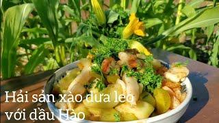 Hải sản xào dưa leo và dầu Hào ( MixSeafood stirfry with Oysters sauce)