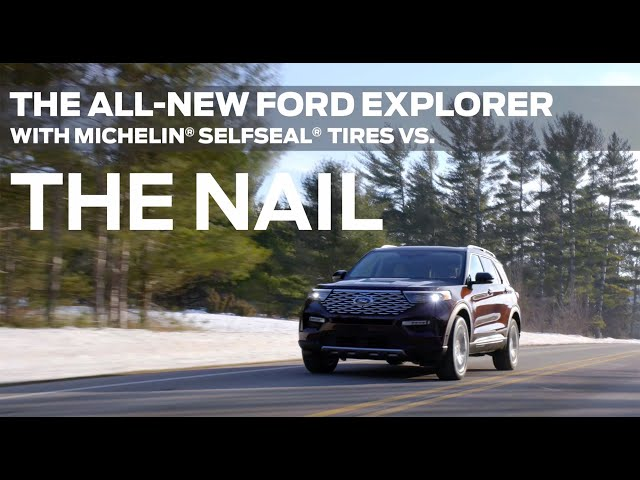 The All-New Ford Explorer with Michelin Selfseal Tires Takes to the Road
