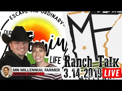 Ranch Talk 3-14-19 MN Millennial Farmer Visits Our Wyoming Life