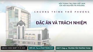 HTTL NGUYỄN TRI PHƯƠNG - Chương Trình Thờ Phượng Chúa - 17/10/2021
