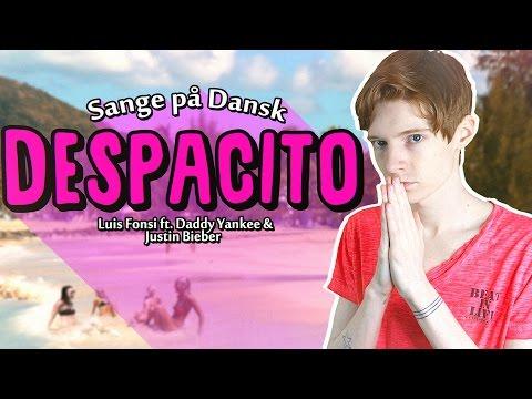 Sange på Dansk: Despacito - Luis Fonsi, Daddy Yankee ft. Justin Bieber