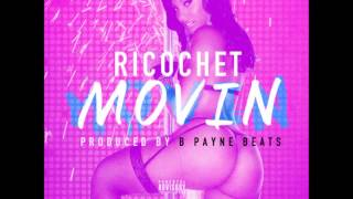 RICOCHET MOVIN PRODUCED BY B PAYNE BEATS HOSTED BY J HAZE DOWNLOAD