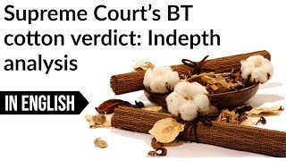 Monsanto wins BT Cotton case in Supreme Court, Why it is toughest Patent case every fought in India?