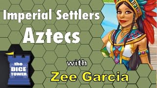 Imperial Settlers: Aztecs Review - with Zee Garcia